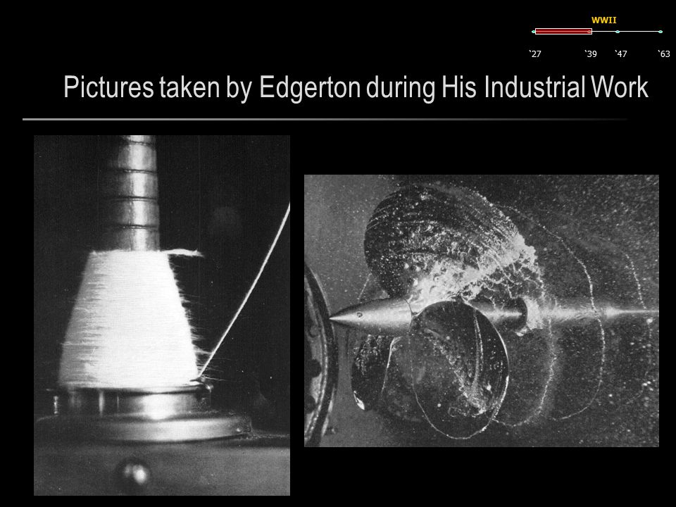 Pictures taken by Edgerton during His Industrial Work '27'63'47'39 WWII