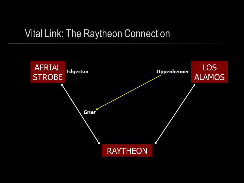 Vital Link: The Raytheon Connection AERIAL STROBE LOS ALAMOS RAYTHEON Edgerton Grier Oppenheimer