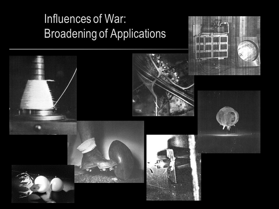 Influences of War: Broadening of Applications