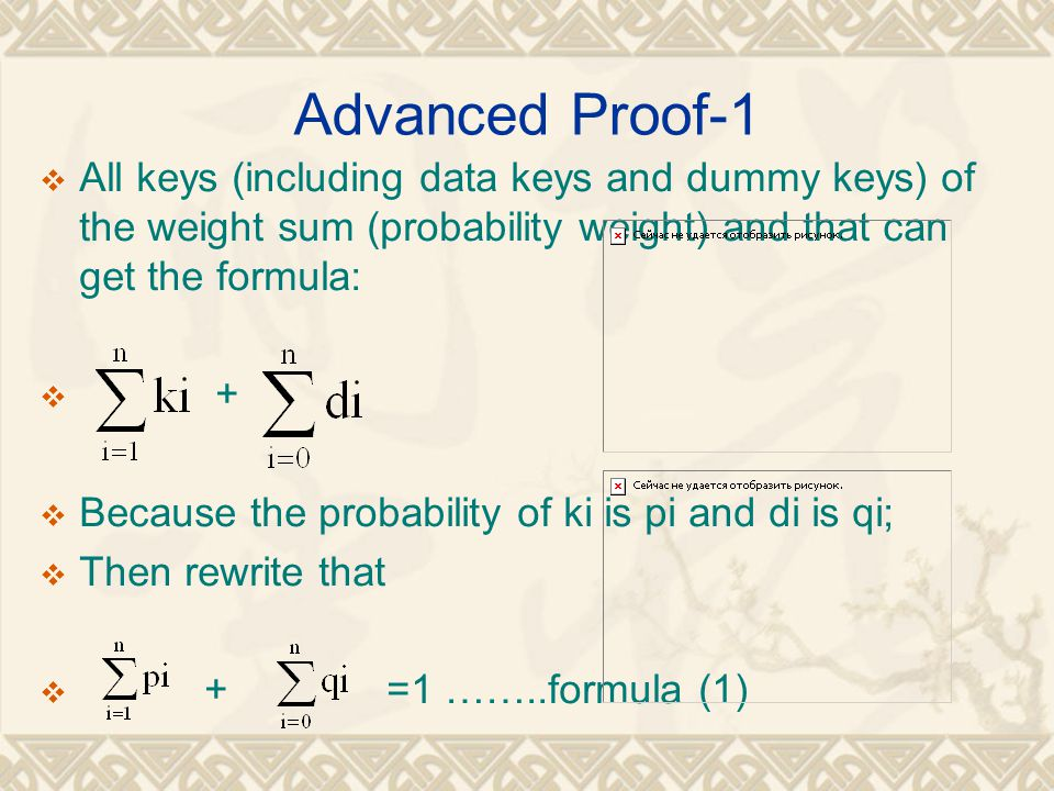 Advanced Proof-1  All keys (including data keys and dummy keys) of the weight sum (probability weight) and that can get the formula:  +  Because th