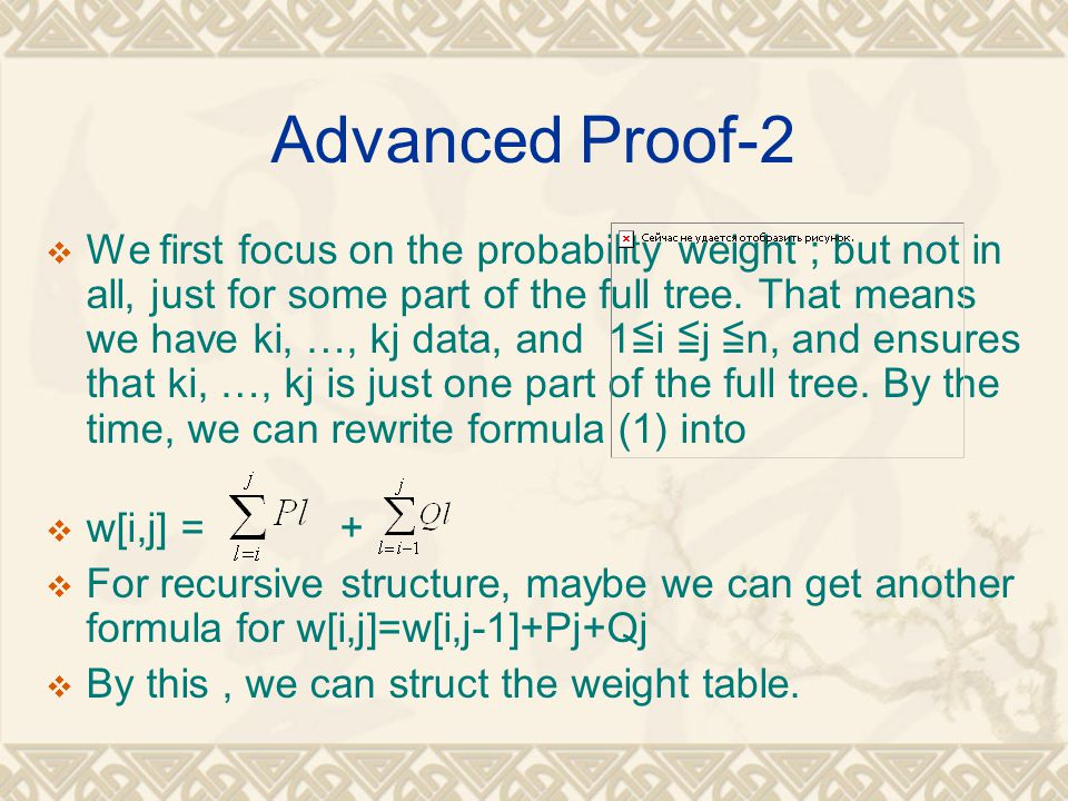 Advanced Proof-2  We first focus on the probability weight ; but not in all, just for some part of the full tree. That means we have ki, …, kj data,
