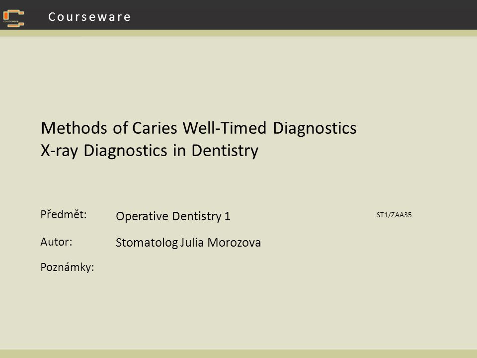 Caries well-timed diagnostics Diagnostics of initial stages of dental caries Primary prevention- without preparation Secondary prevention- minimal invasive meausures