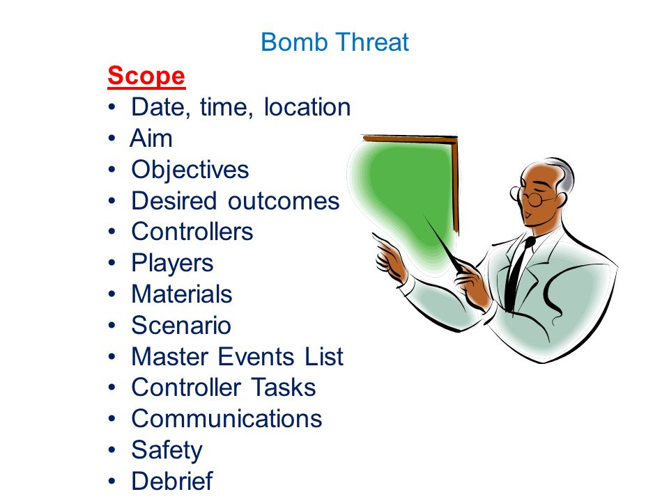 Bomb Threat Drill number: X/XX Date: Start Time: Location: Estimated End Time: