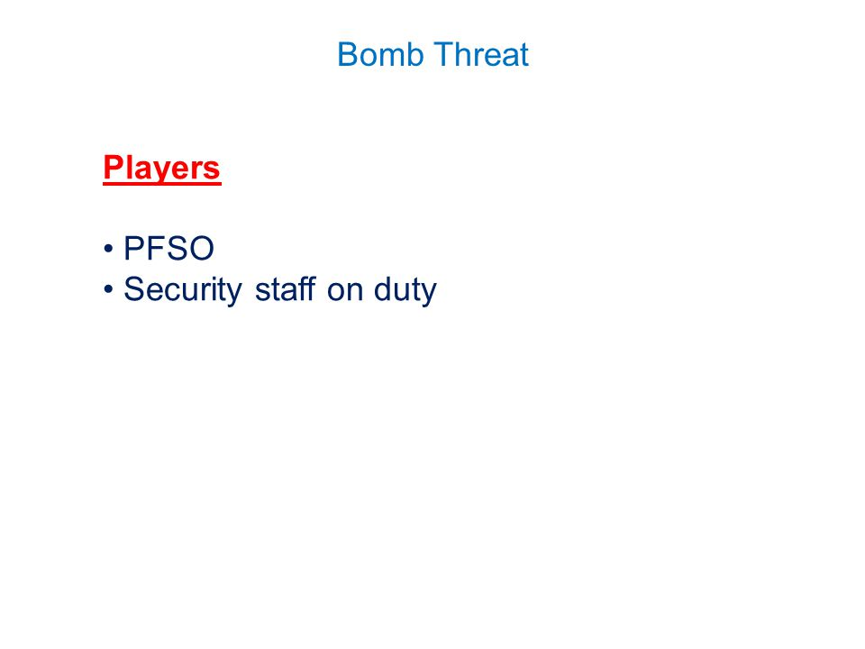 Bomb Threat Players PFSO Security staff on duty
