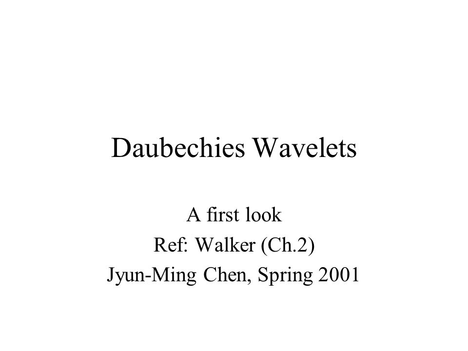 Introduction A family of wavelet transforms discovered by Ingrid Daubechies Concepts similar to Haar (trend and fluctuation) Differs in how scaling functions and wavelets are defined –longer supports Wavelets are building blocks that can quickly decorrelate data.