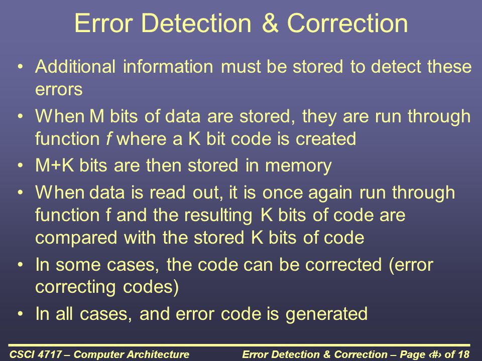 Error Detection & Correction – Page 4 of 18CSCI 4717 – Computer Architecture Error Correcting Code Function