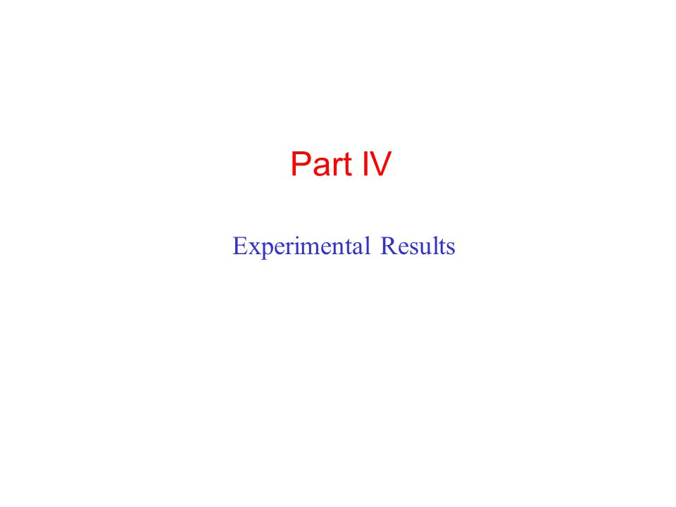 Part IV Experimental Results
