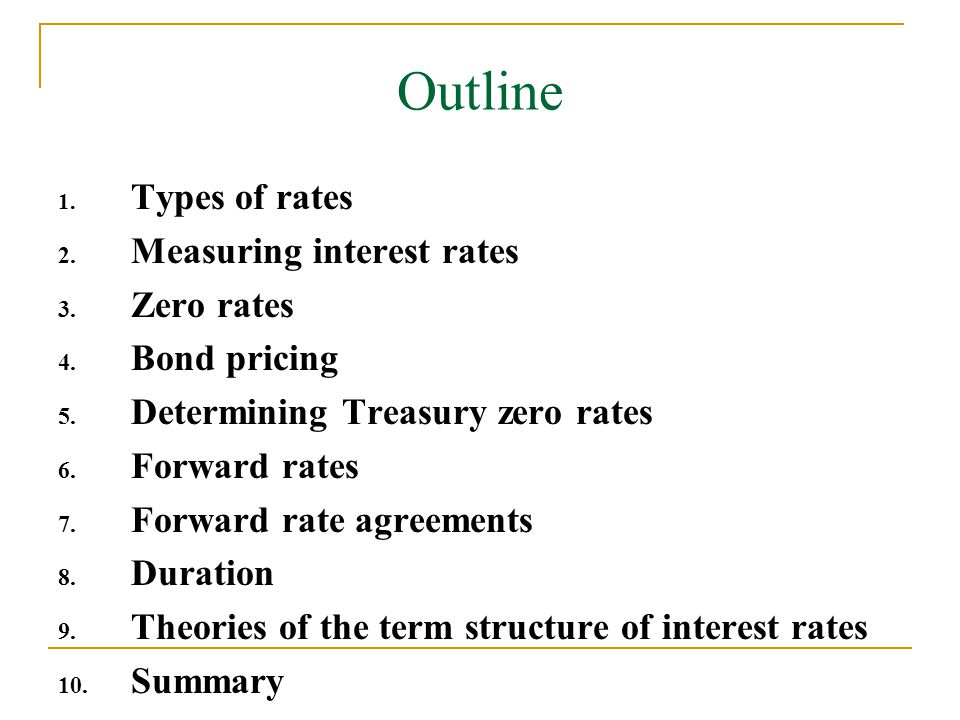 Zero Outline Outline 1  Types of rates 2