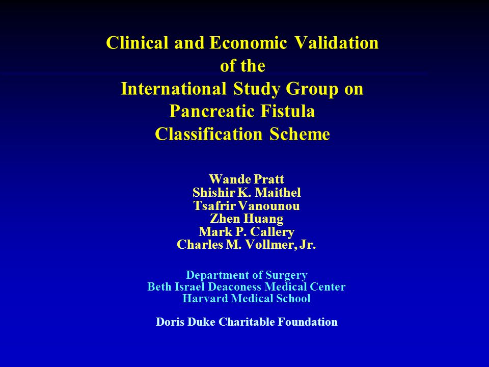 Clinical and Economic Validation of the International Study Group on Pancreatic Fistula Classification Scheme Wande Pratt Shishir K.