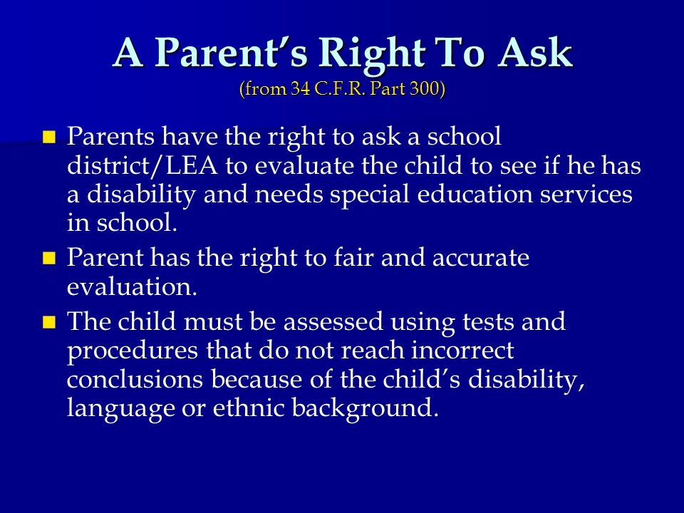 A Parent's Right To Ask (from 34 C.F.R.