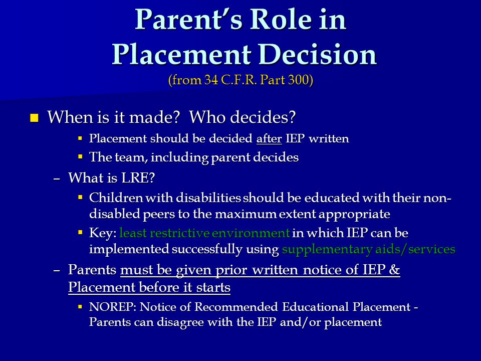 Parent's Role in Placement Decision (from 34 C.F.R.