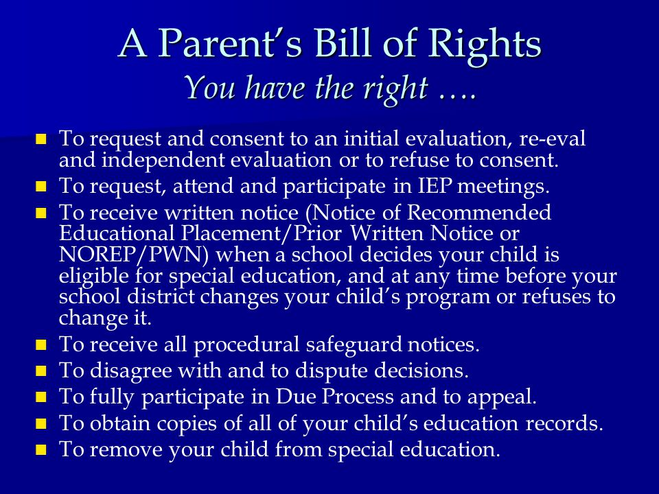 A Parent's Bill of Rights You have the right ….
