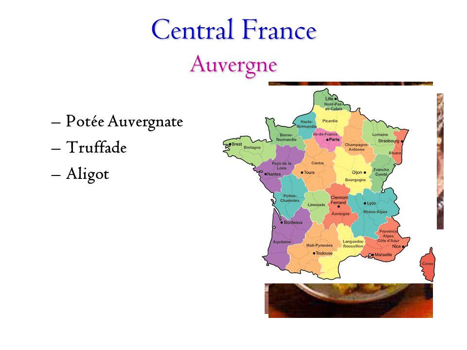 Central France Auvergne –Potée Auvergnate –Truffade –Aligot