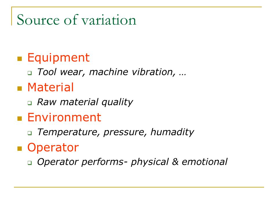 Process variation When a system is subject to only chance causes of variation, 99.74% of the measurements will fall within 6 standard deviations  If 1000 subgroups are measured, 997 will fall within the six sigma limits.