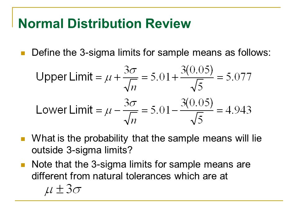 Define the 3-sigma limits for sample means as follows: What is the probability that the sample means will lie outside 3-sigma limits? Note that the 3-