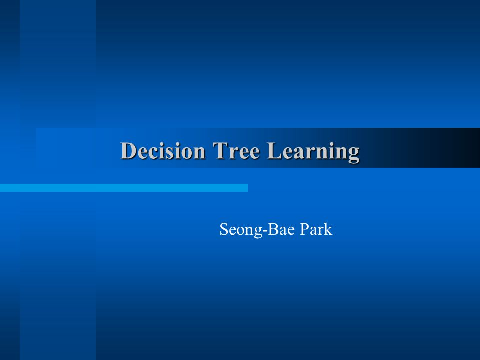 Decision Tree Learning Seong-Bae Park