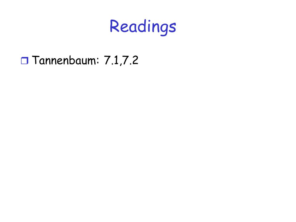 Readings r Tannenbaum: 7.1,7.2