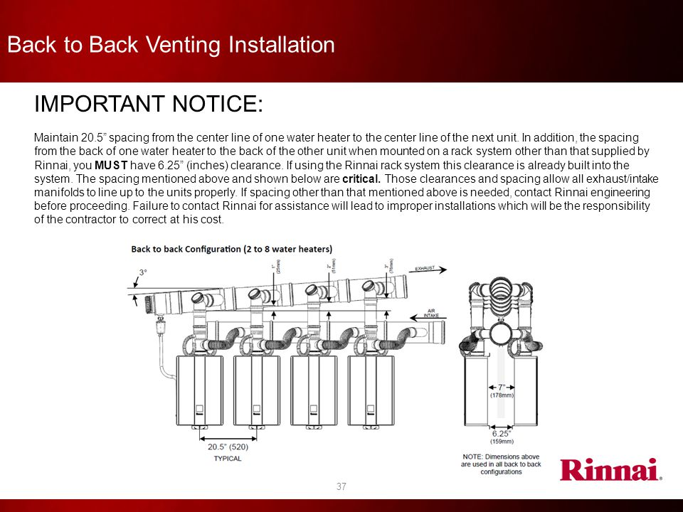 """37 Back to Back Venting Installation IMPORTANT NOTICE: Maintain 20.5"""" spacing from the center line of one water heater to the center line of the next"""