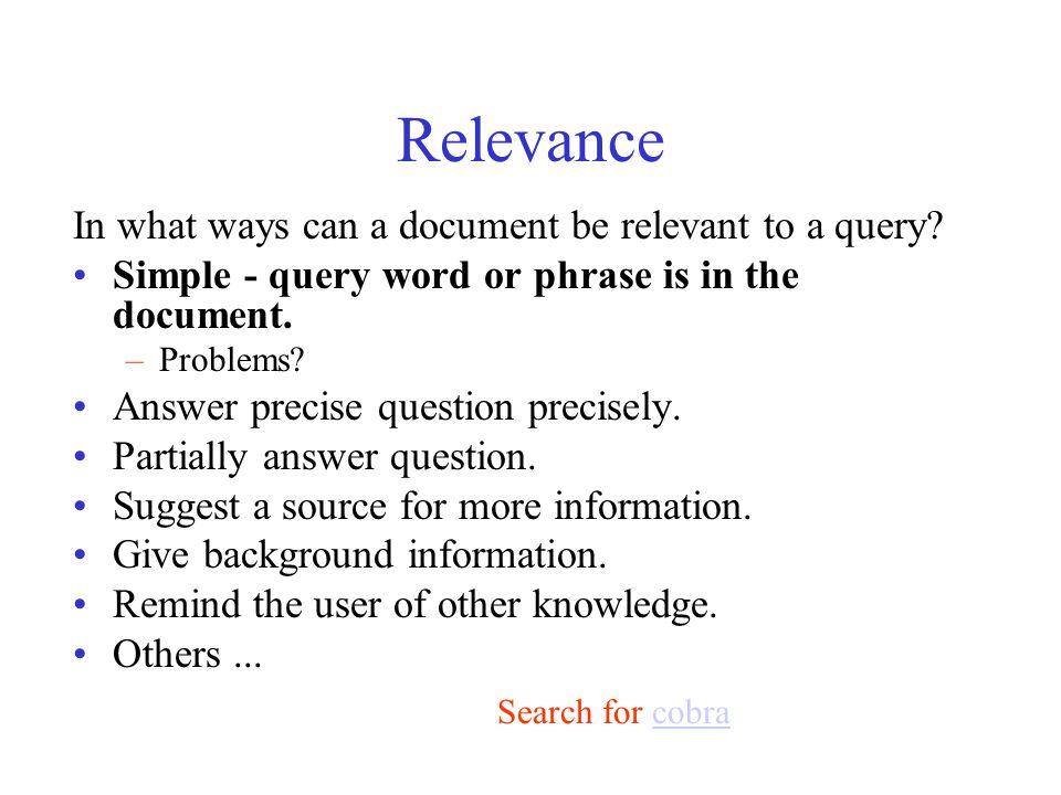Relevance In what ways can a document be relevant to a query.