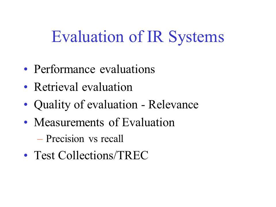 Example relevantnot relevant retrieved D4,D5,D8D2,D6,D9 not retrieved D1,D10D3,D7 Documents available: D1,D2,D3,D4,D5,D6, D7,D8,D9,D10 Relevant: D1, D4, D5, D8, D10 Query to search engine retrieves: D2, D4, D5, D6, D8, D9