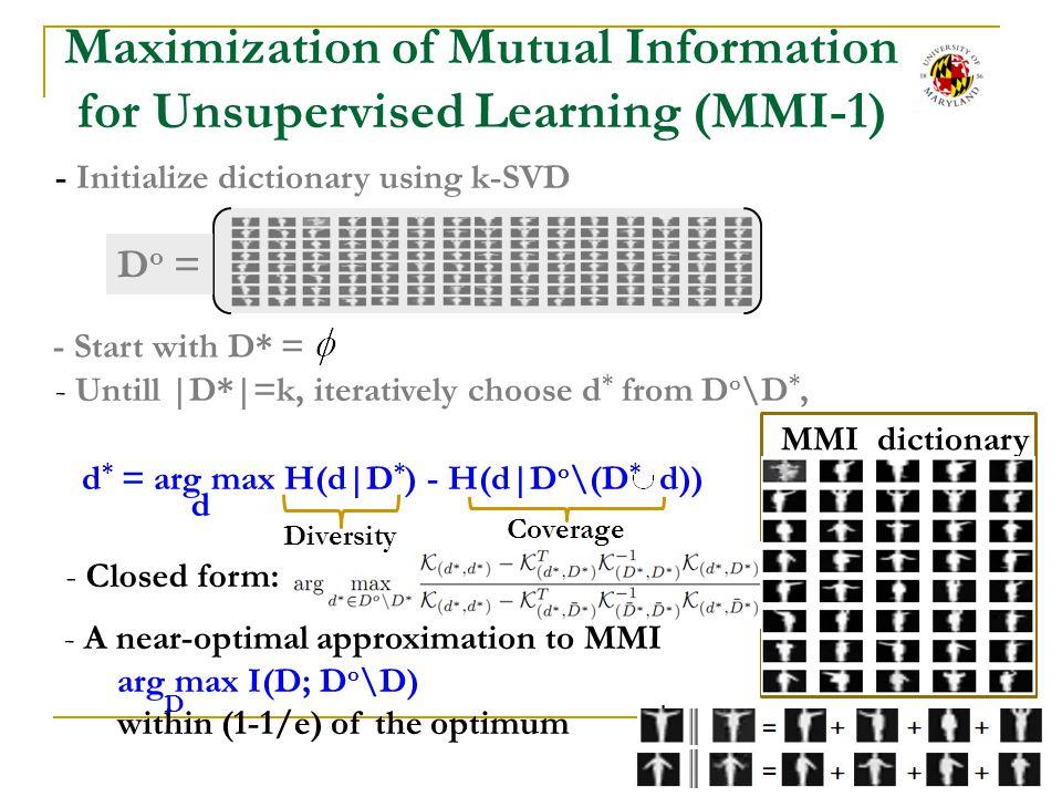 13 Dictionary Class Distribution P(L|d i ), L [1, M] aggregate|x di |based on class labels to obtain a M sized vector P(l 1 |d 5 ) = (0.33+0.40)/(0.33+0.40+0.42) = 0.6348 P(l 2 |d 5 ) = (0+0.42)/(0.33+0.40+0.42) = 0.37 P(L d ) = P(L|d) P(L D ) = P(L|D), where y2y2 y1y1 y4y4 y3y3 l1l1 l1l1 l2l2 l2l2 x d1 0.430 0 0 x1 x2 x3 x4x1 x2 x3 x4 0.630 0 0 00.64 0 0 00.53 0 0 -0.33-0.40 0 -0.42 … … x d2 x d3 x d4 x d5 l1 l1 l2 l2l1 l1 l2 l2 d1d1 d2d2 d3d3 d4d4 d5d5 Revisit