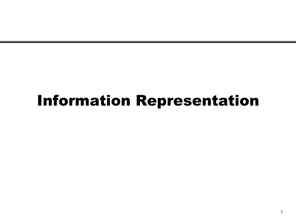 1 Information Representation