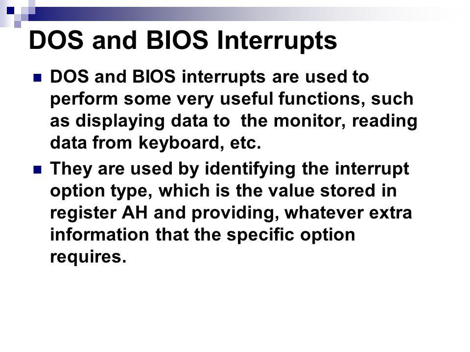 BIOS Interrupt 10H Option 0H – Sets video mode.Registers used:  AH = 0H  AL = Video Mode.