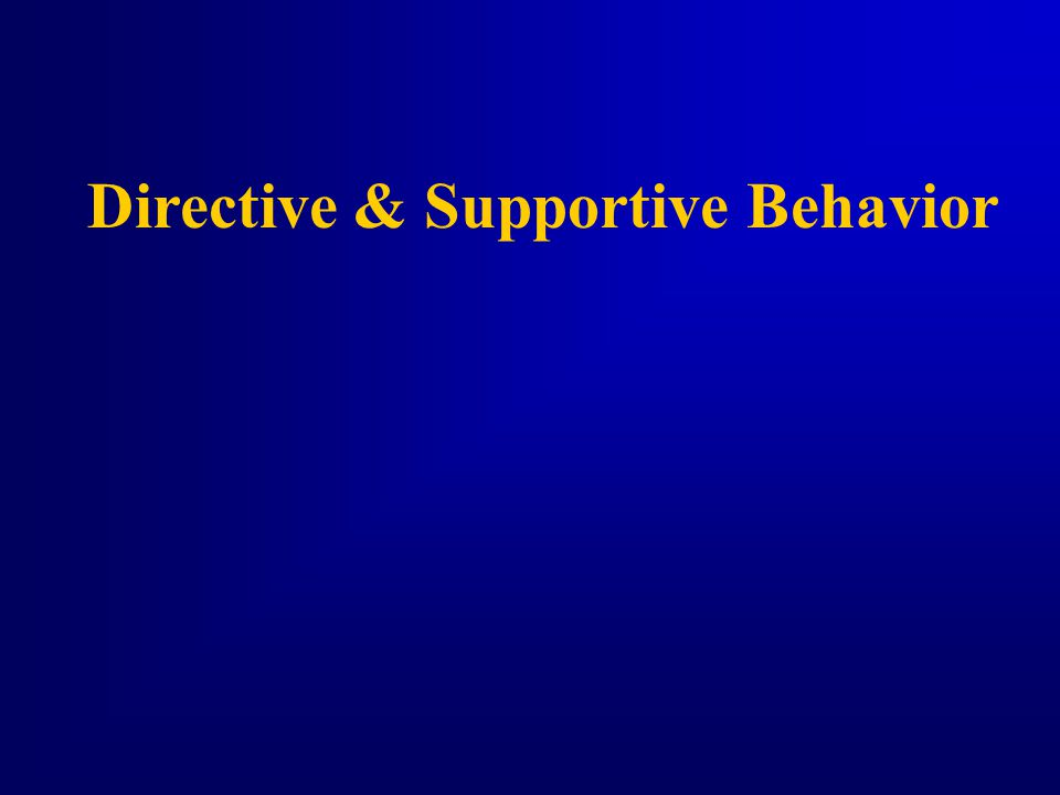 Overview  Directive and Supportive Behavior  Leadership Variables  Situational Leadership II Model