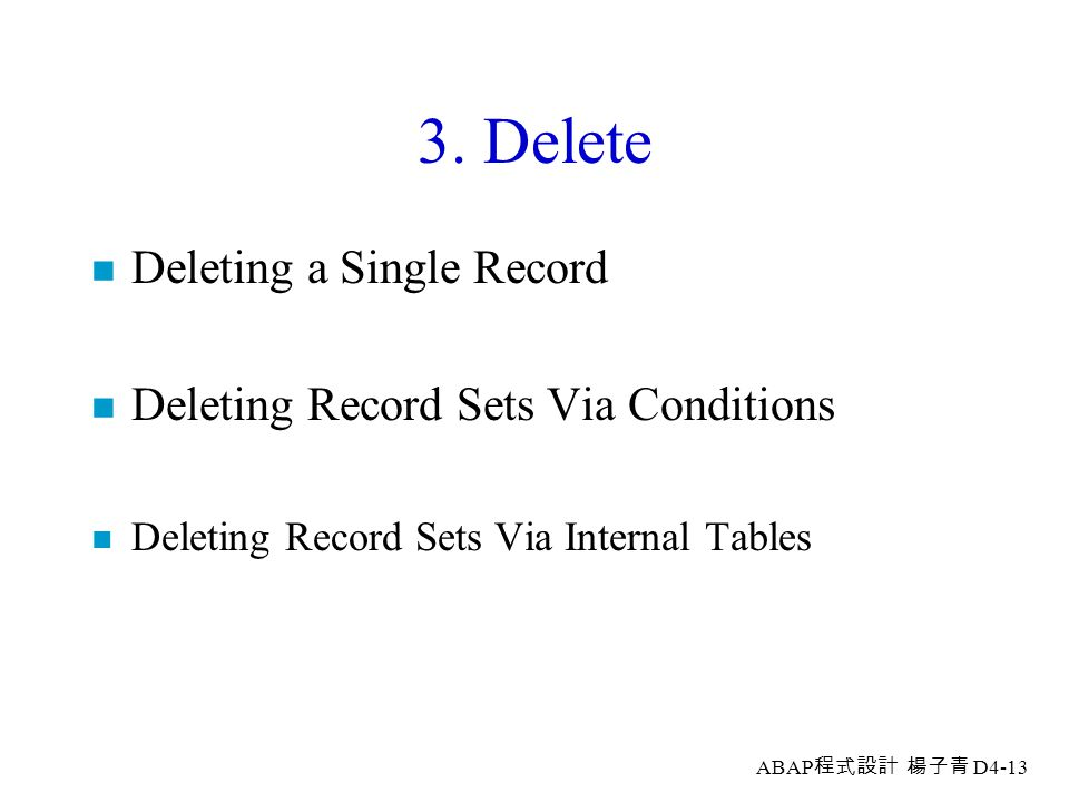 ABAP 程式設計 楊子青 D4-12 (4) Modifying Single Record and Sets