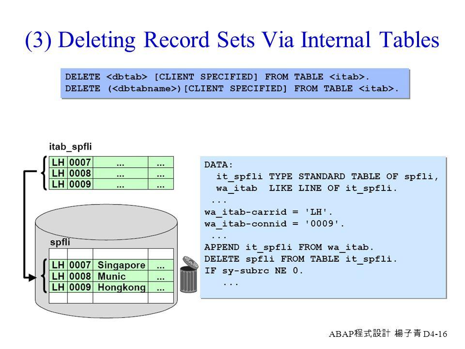 ABAP 程式設計 楊子青 D4-15 (2) Deleting Record Sets Via Conditions