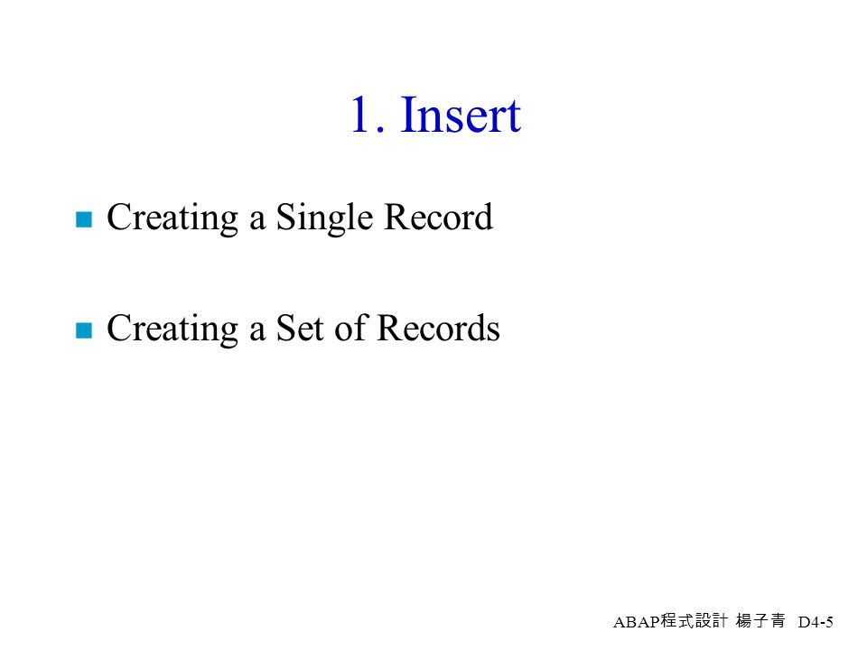 ABAP 程式設計 楊子青 D4-4 Open SQL: Target Set on the DB