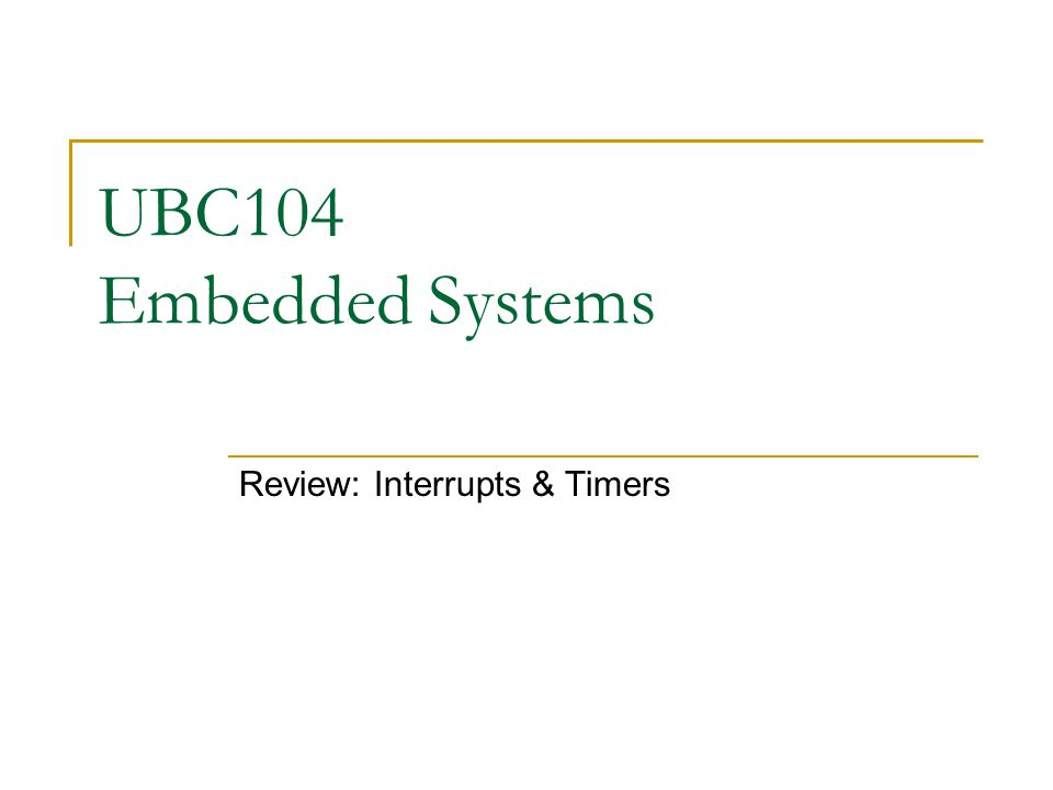 UBC 104 Embedded Systems 32 RS-232 Frame StartD0D1D2D3D4D5D6D7Stop 1 1 1 1 0 Every RS-232 consists of:  1 start bit  8 data bits  1 stop bit  (optional 1 parity bit) 'a'= 0x61 = 0110 0001 1 0