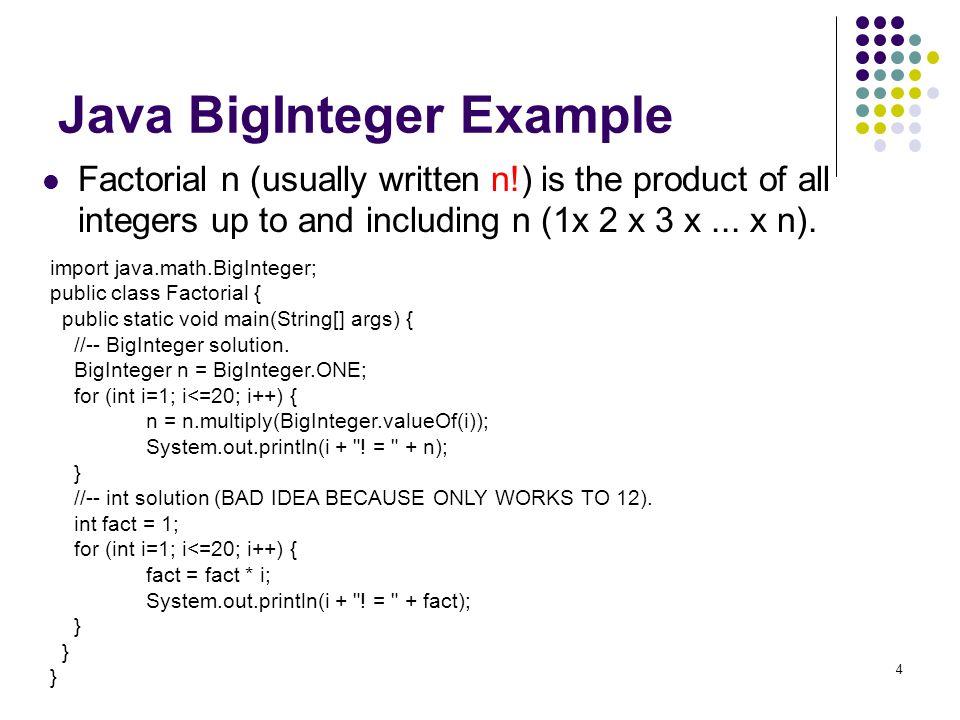 5 Java BigInteger Example (Cont.) 1.= 1 2. = 2 3.