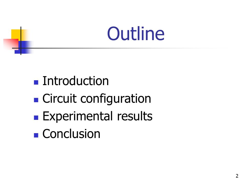 2 Outline Introduction Circuit configuration Experimental results Conclusion