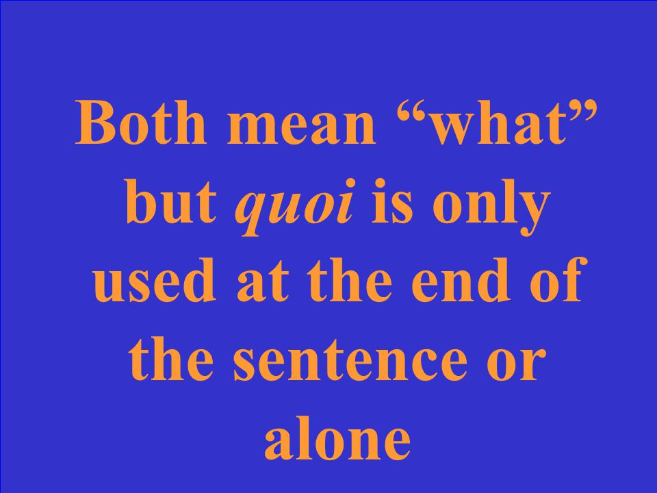 What is the difference between que & quoi