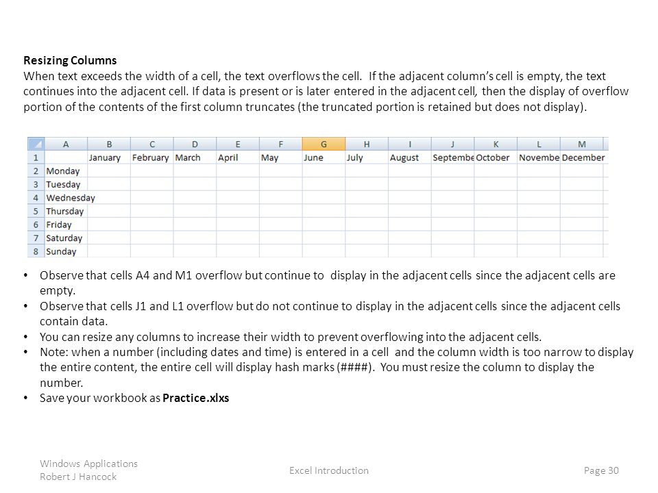 Resizing Columns When text exceeds the width of a cell, the text overflows the cell.