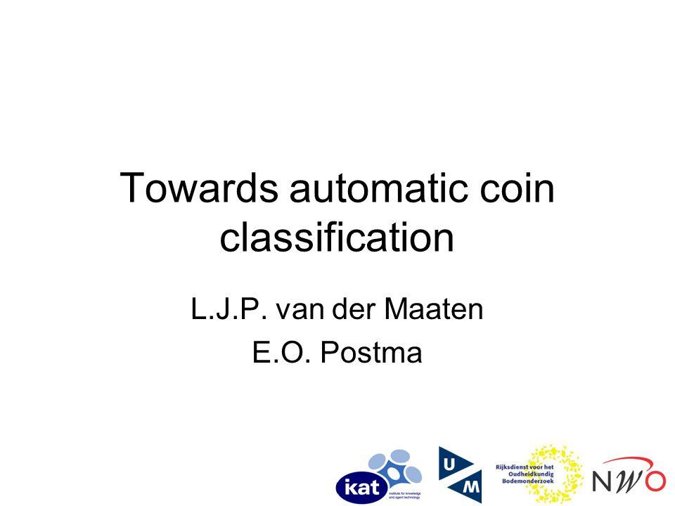 Towards automatic coin classification L.J.P. van der Maaten E.O. Postma