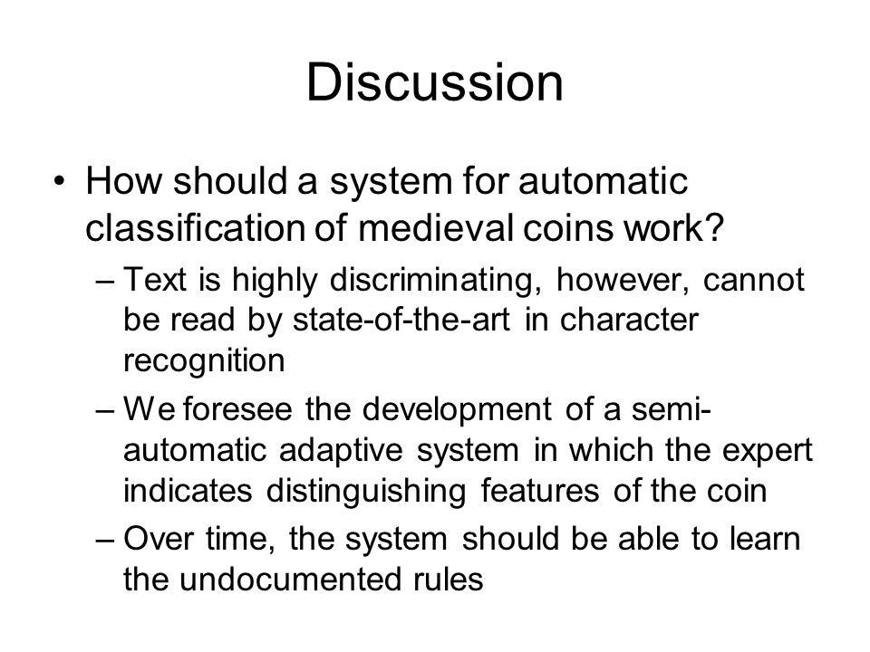 Discussion How should a system for automatic classification of medieval coins work.