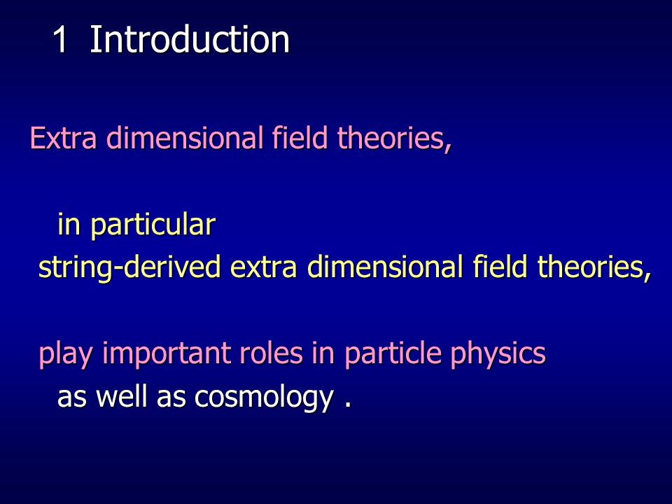 Extra dimensions 4 + n dimensions 4 + n dimensions 4D ⇒ our 4D space-time 4D ⇒ our 4D space-time nD ⇒ compact space nD ⇒ compact space Examples of compact space torus, orbifold, CY, etc.