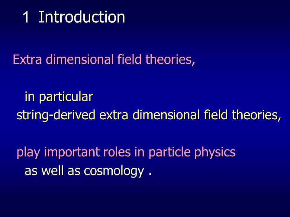 Fermions in bifundamentals The gaugino fields Breaking the gauge group bi-fundamental matter fields gaugino of unbroken gauge (Abelian flux case )