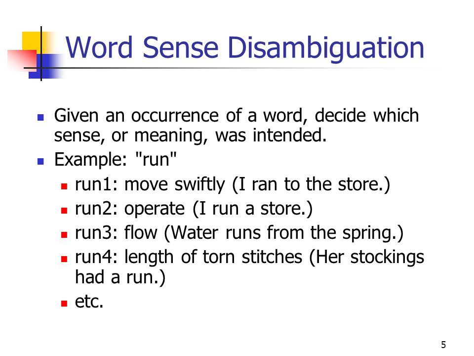 6 Word Sense Disambiguation Categories Use word sense labels (run1, run2, etc.) to name the possible categories.