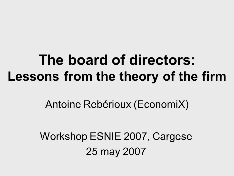32 Suggests an interesting research field: efficiency of the board not only in incentive terms, but also in cognitive terms => see e.g.