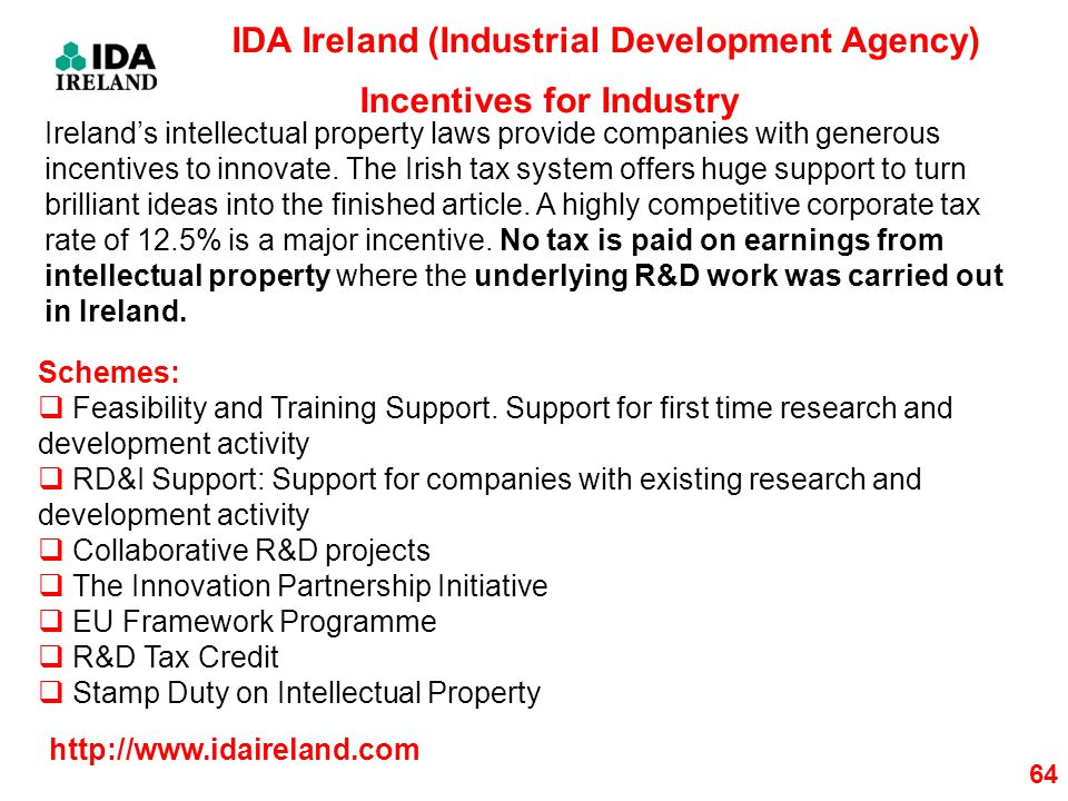 64 Ireland's intellectual property laws provide companies with generous incentives to innovate.