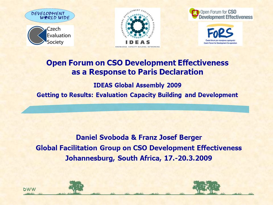 Open Forum on CSO Development Effectiveness as a Response to Paris Declaration IDEAS Global Assembly 2009 Getting to Results: Evaluation Capacity Buil