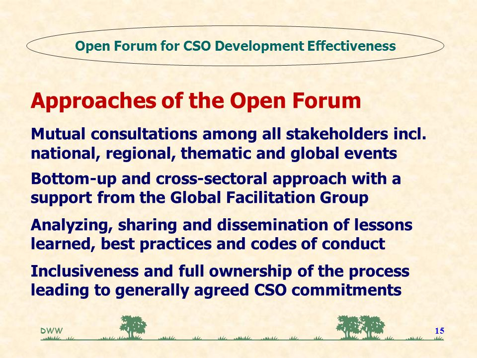 DWW 15 Approaches of the Open Forum Mutual consultations among all stakeholders incl.