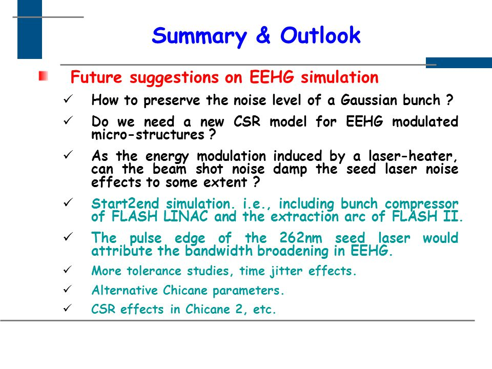 Summary & Outlook Future suggestions on EEHG simulation How to preserve the noise level of a Gaussian bunch .