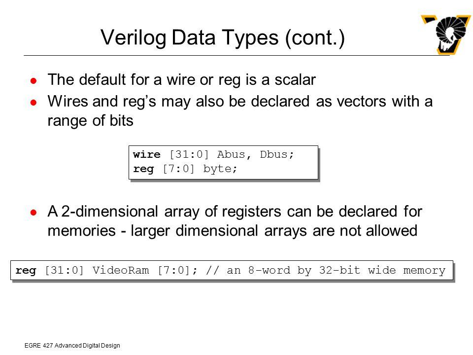 EGRE 427 Advanced Digital Design Modeling Flip-Flops (cont.) This module models a leading-edge triggered flip-flop with synchronous preset and clear module dff_clr_pre(d, q, qn, _pre, _clr, clk); parameter DELAY = 2; output q, qn; input d, _pre, _clr, clk; reg q; always @(posedge clk) begin if (!_pre) #DELAY q = 1; else if (!_clr) #DELAY q = 0; else #DELAY q = d; end assign qn = ~q; endmodule module dff_clr_pre(d, q, qn, _pre, _clr, clk); parameter DELAY = 2; output q, qn; input d, _pre, _clr, clk; reg q; always @(posedge clk) begin if (!_pre) #DELAY q = 1; else if (!_clr) #DELAY q = 0; else #DELAY q = d; end assign qn = ~q; endmodule
