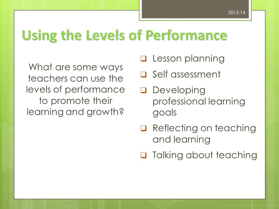 Using the Levels of Performance What are some ways teachers can use the levels of performance to promote their learning and growth.