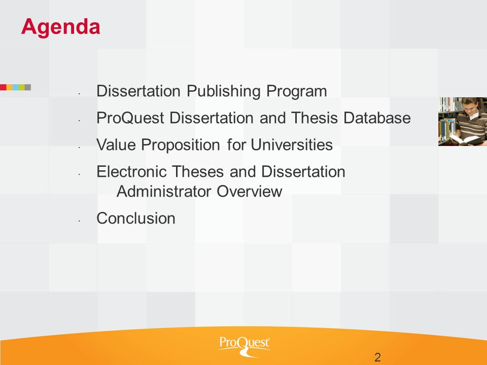 Agenda  Dissertation Publishing Program  ProQuest Dissertation and Thesis Database  Value Proposition for Universities  Electronic Theses and Diss