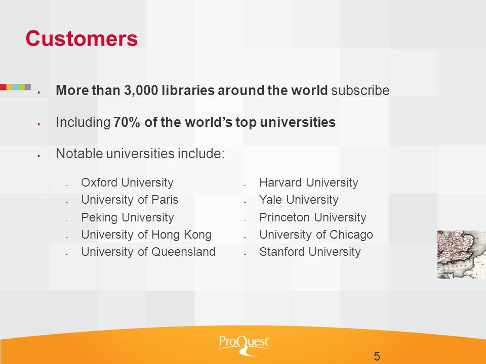  More than 3,000 libraries around the world subscribe  Including 70% of the world's top universities  Notable universities include: Customers - Har